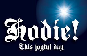 Hodie! This joyful day